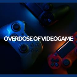 overdose of videogame